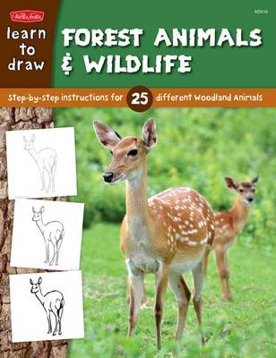 Learn to Draw Forest Animals & Wildlife: Step-by-step Instructions for 25 Different Woodland Animals