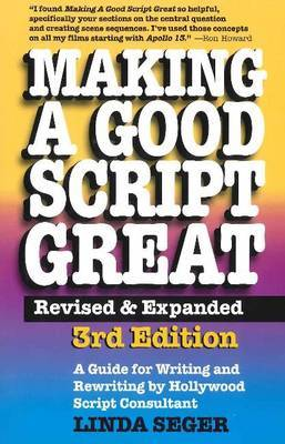 Making a Good Script Great: A Guide for Writing & Rewriting
