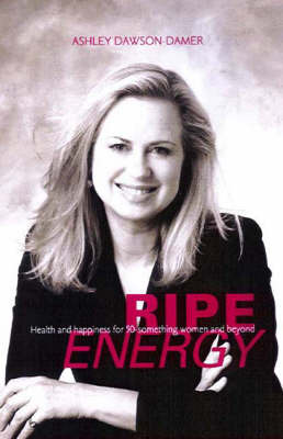 Ripe Energy: Health and Happiness for 50 Something Women and Beyond