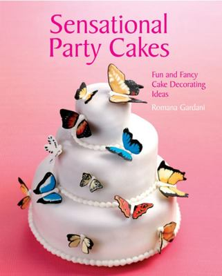 Sensational Party Cakes: Fun and Fancy Cake Decorating Ideas