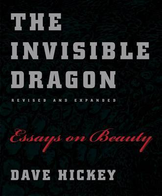 The Invisible Dragon: Essays on Beauty