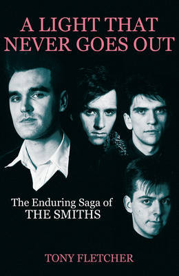 Light That Never Goes Out: The Enduring Saga of the Smiths