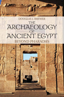 The Archaeology of Ancient Egypt: Beyond Pharaohs