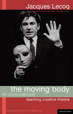 The Moving Body (le Corps Poetique) : Teaching creative theatre