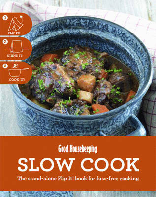Slow Cook: The Stand-alone Flip It! Book for Fuss-free Cooking