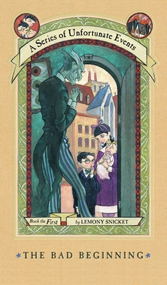 The Bad Beginning (Short-Lived Edition: A Series of Unfortunate Events #1)