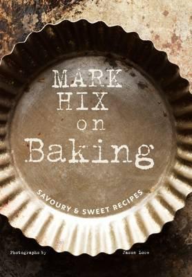 Mark Hix on Baking