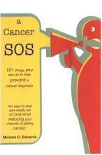 A cancer SOS : 101 things you can do to help prevent a cancer diagnosis
