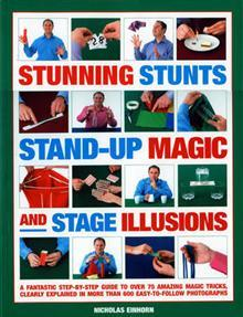 Stunning Stunts, Stand-Up Magic and Stage Illusions