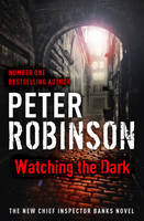 Watching the Dark: A DCI Banks Mystery