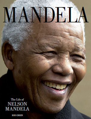 Mandela: The Life of Nelson Mandela 1918-2013