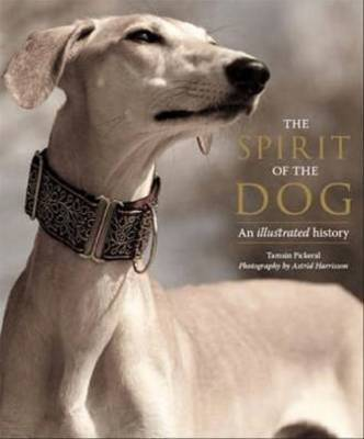 The Spirit of the Dog An Illustrated History