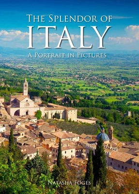 The Splendor of Italy: A Portrait in Pictures