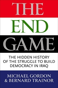 The Endgame: The Hidden History of the Struggle to build Democracy in Iraq