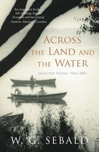 Across the Land and the Water: Selected Poems 1964-2001