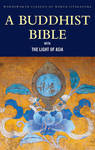 A Buddhist Bible with The Light of Asia