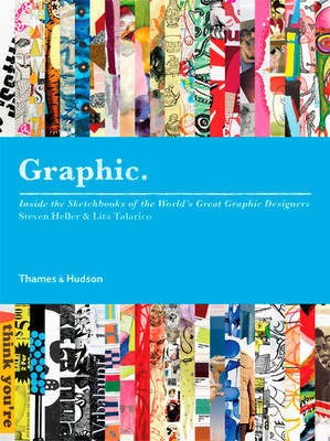 Graphic Inside the Sketchbooks of the World's Great Graphic Designers