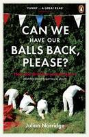 Can We have Our Balls Back Please?: How the British invented sport