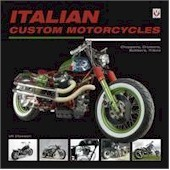 Italian Custom Motorcycles: The IIalian Chop  -  Choppers, Cruisers, Bobbers, Trikes & Quads