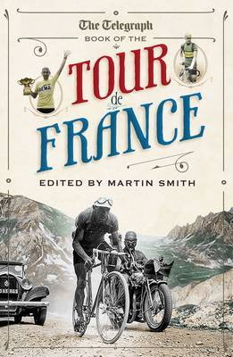 "The ""Daily Telegraph"" Book of the Tour de France"