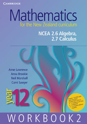 Mathematics for the New Zealand Curriculum Year 12 Workbook 2: NCEA 2.6 Algebra, 2.7 Calculus
