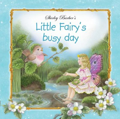 Little Fairy's Busy Day (#1 Little Fairy) (PB)
