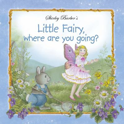 Little Fairy, Where Are You Going  (#2 Little Fairy) (PB)