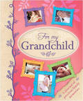 A Journal of Memories and Wishes For My Grandchild