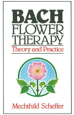 Bach Flower Therapy: Theory & Practice