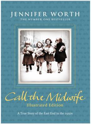 Call the Midwife Illustrated Edition
