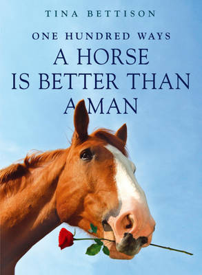 100 Ways a Horse is Better Than a Man