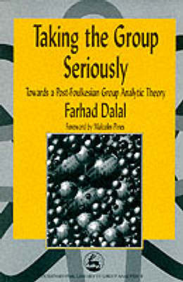 Taking the Group Seriously: Towards a Post-Foulkesian Group Analytic Theory