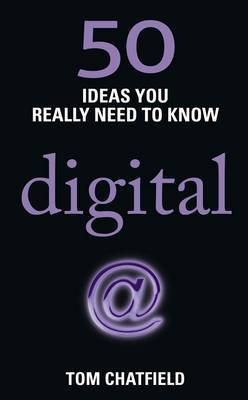 50 Ideas You Really Need to Know: Digital