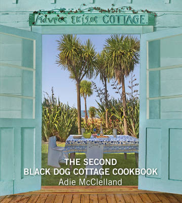 The Second Black Dog Cottage Cookbook