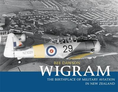 Wigram : The Birthplace of Military Aviation In New Zealand