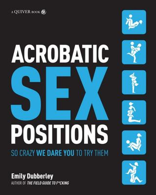 Acrobatic Sex Positions: Moves So Crazy We Dare You to Try Them
