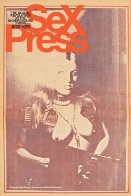 Sex Press: The Sexual Revolution in the Underground Press, 1965-1975