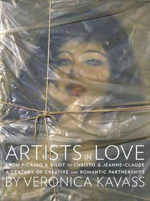 Artists in Love From Picasso and Gilot to Christo and Jeanne-Claude, a Century of Creative and Romantic Partnerships
