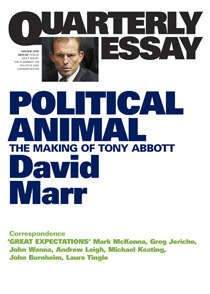 Quarterly Essay 47: Political Animal: David Marr on Tony Abbott