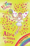 Alice the Tennis Fairy (Rainbow Magic: Sporty Fairies #62)