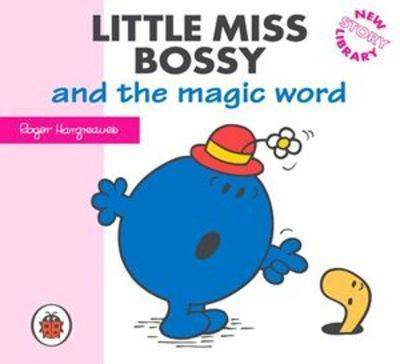 Little Miss Bossy and the Magic Word: New Story Library