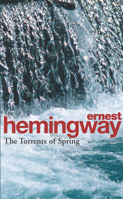 The Torrents of Spring: A Romantic Novel in Honor of the Passing of a Great Race