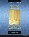 Focus on IELTS Foundation Coursebook ( Band 4.0-5.0 )