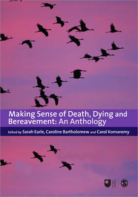 Making Sense of Death, Dying and Bereavement: An Anthology