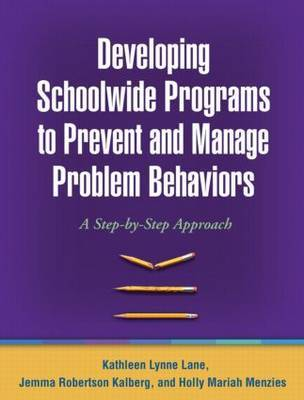 Developing Schoolwide Programs to Prevent and Manage Problem Behaviors