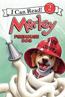 Marley: Firehouse Dog (I Can Read Level 2)