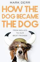 How the Dog Became the Dog: from Wolves to Our Best Friends