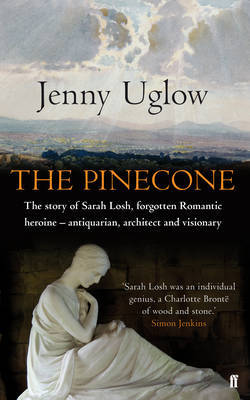 The Pinecone : The Story of Sarah Losh, Forgotten Romantic Heroine
