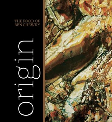 Origin : The Food of Ben Shewry