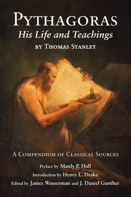Pythagoras: His Life and Teachings: A Compendium of Classical Sources